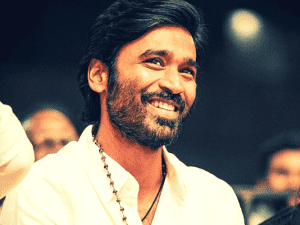 Woah - Dhanush becomes the first actor in Kollywood to achieve this incredible feat!